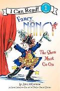 The Show Must Go On (Fancy Nancy Series) (I Can Read Series Level 1)