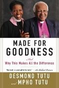 Made for Goodness : And Why This Makes All the Difference