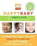 HappyBaby: The Organic Guide to Baby's First 24 Months