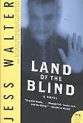 Land of the Blind: A Novel (P.S.)