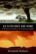 La catastrofe que viene: Hombre, naturaleza y calentamiento global