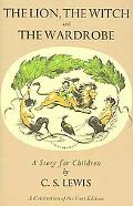 Lion, the Witch and the Wardrobe: A Celebration of the First Edition (Narnia)
