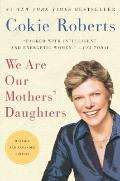 We Are Our Mothers' Daughters: Revised and Expanded Edition (P.S.)