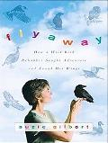 Flyaway LP: How a Wild Bird Rehabber Sought Adventure and Found Her Wings
