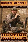 Hunting Booger Bottom : Life Lessons from the Field