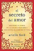 El Secreto del Amor: Descubre el Poder de la Ley de Atraccin y Encuentra al amor de tu Vida
