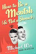 How to Be a Mentsh (and Not a Shmuck)