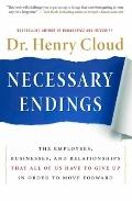 Necessary Endings: The Employees, Businesses, and Relationships that All of Us Have to Give ...
