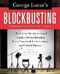 George Lucas's Blockbusting: A Decade-by-Decade Survey of Timeless Movies Including Untold S...