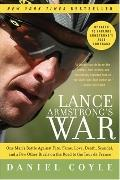 Lance Armstrong's War: One Man's Battle Against Fate, Fame, Love, Death, Scandal, and a Few ...