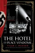 Hotel on Place Vendome : Life, Death, and Betrayal at the Hotel Ritz in Paris