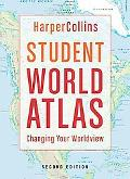 HarperCollins Student World Atlas, 2nd Edition: Changing Your Worldview
