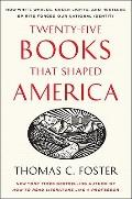 Twenty-five Books That Shaped America: How White Whales, Green Lights, and Restless Spirits ...