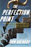 Perfection Point : Sport Science Predicts the Fastest Man, the Highest Jump, and the Limits ...