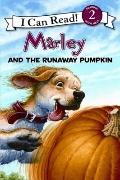 Marley: Marley and the Runaway Pumpkin (I Can Read Book 2)