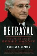 Betrayal: The Life and Lies of Bernie Madoff