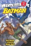 Batman Classic: Batman versus Man-Bat (I Can Read Book 2)