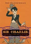 Sir Charlie: Chaplin, the Funniest Man in the World