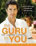 Guru in You : A Personalized Program for Rejuvenating Your Body and Soul