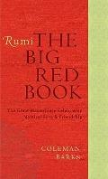 Rumi : The Big Red Book - The Great Masterpiece Celebrating Mystical Love and Friendship