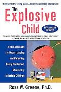 The Explosive Child: A New Approach for Understanding and Parenting Easily Frustrated, Chron...