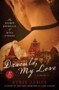 Dracula My Love: The Secret Journals of Mina Harker