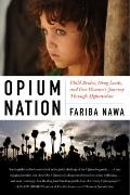 Opium Nation : Child Brides, Drug Lords, and One Woman's Journey Through Afghanistan