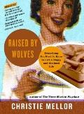 Raised by Wolves: Clues to the Mysteries of Adulthood