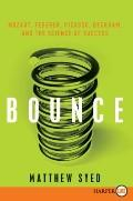 Bounce LP: Mozart, Federer, Picasso, Beckham, and the Science of Success