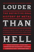 Louder Than Hell : The Definitive Oral History of Metal