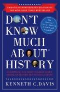 Don't Know Much about History : Everything You Need to Know about American History but Never...
