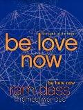 Be Love Now : The Path of the Heart