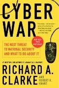 Cyber War : The Next Threat to National Security and What to Do about It