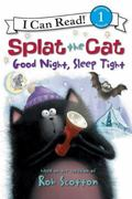 Splat the Cat: Good Night, Sleep Tight (I Can Read Book 1)
