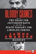 Bloody Crimes LP: The Chase for Jefferson Davis and the Death Pageant for Lincoln's Corpse
