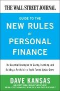 Wall Street Journal Guide to the New Rules of Personal Finances : Essential Strategies for S...