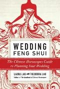 Wedding Feng Shui : The Chinese Horoscopes Guide to Planning Your Wedding