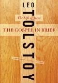 Gospel in Brief : The Life of Jesus