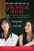 Somewhere Inside : One Sister's Captivity in North Korea and the Other's Fight to Bring Her ...