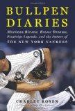 Bullpen Diaries: Mariano Rivera, Bronx Dreams, Pinstripe Legends, and the Future of the New ...