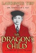 Dragon's Child : A Story of Angel Island