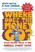 Where Does the Money Go? : Your Guided Tour to the Federal Budget Crisis