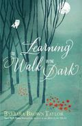 Walking in the Dark : A Spirituality for Those with Questions
