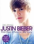 Justin Bieber : First Step 2 Forever - My Story