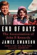 End of Days : The Assassination of President Kennedy