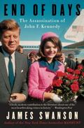 End of Days : The Assassination of John F. Kennedy