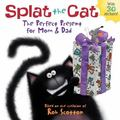 Splat the Cat: the Perfect Present for Mom and Dad