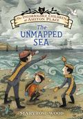 Incorrigible Children of Ashton Place: Book V : The Unmapped Sea