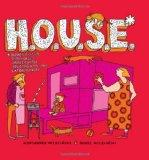 H.O.U.S.E.: Homes That Are Outrageous, Unbelievable, Spectacular, and Extraordinary: 35 Desi...