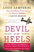 Devil at My Heels: A Heroic Olympian's Astonishing Story of Survival as a Japanese POW in Wo...